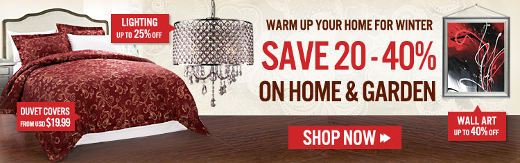 Save 20 - 40% On Home & Garden